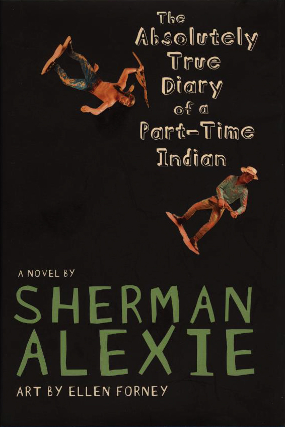 The Absolutely True Story of a Part-Time Indian, by Sherman Alexie